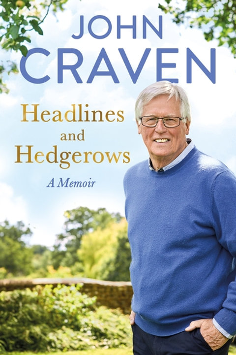 Headlines and Hedgerows: A Memoir