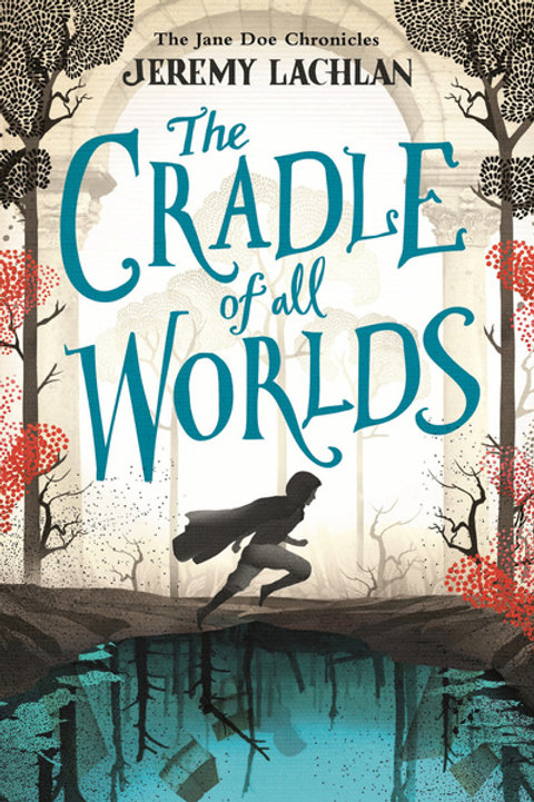 Cradle of All Worlds: The Jane Doe Chronicles