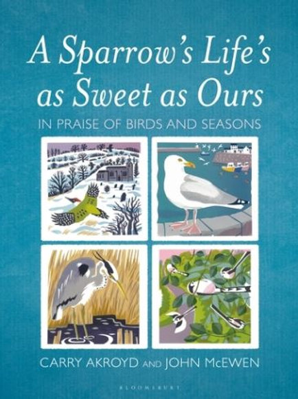 A Sparrow's Life's as Sweet as Ours: In Praise of Birds and Seasons