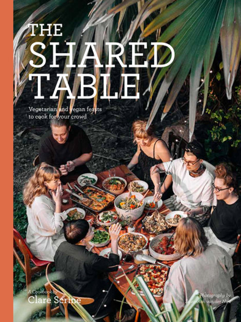 Shared Table: Vegetarian and vegan feasts to cook for your crowd