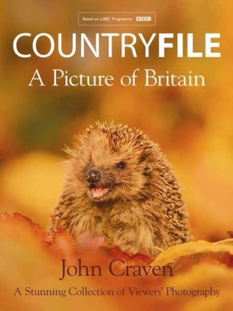 Countryfile - A Picture of Britain: A Stunning Collection of Viewers' Photograph