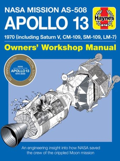Apollo 13 Manual 50th Anniversary Edition: 1970 (including Saturn V, CM-109, SM-
