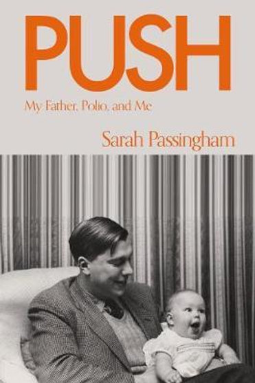Push: My Father, Polio and Me