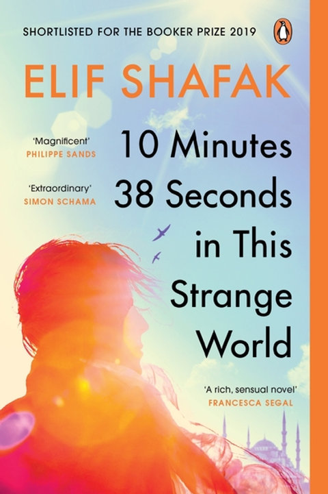 10 Minutes 38 Seconds in this Strange World: SHORTLISTED FOR THE BOOKER PRIZE 20
