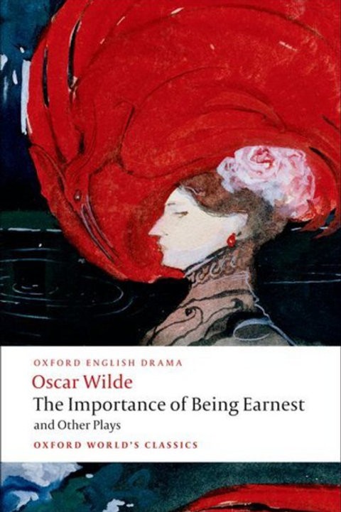 Importance of Being Earnest and Other Plays: Lady Windermere's Fan; Salome; A Wo