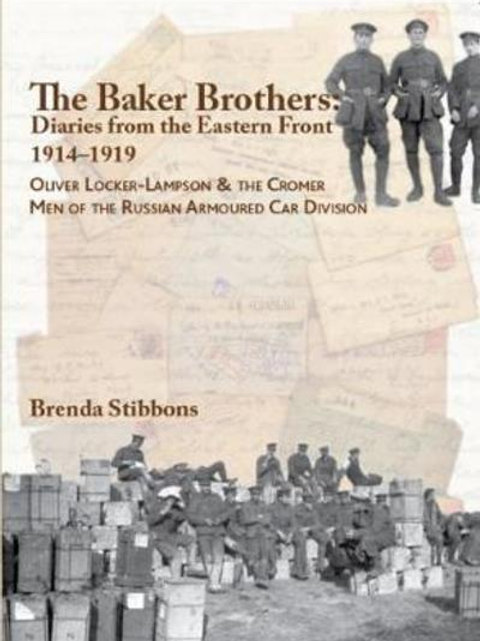Baker Brothers: Diaries from The Eastern Front 1914-1919: Oliver Locker-Lampson