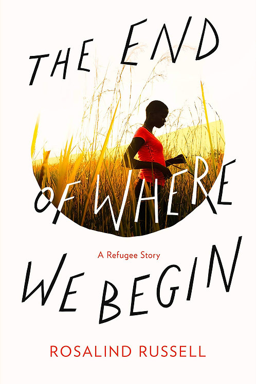 The End of Where We Begin: A Refugee Story