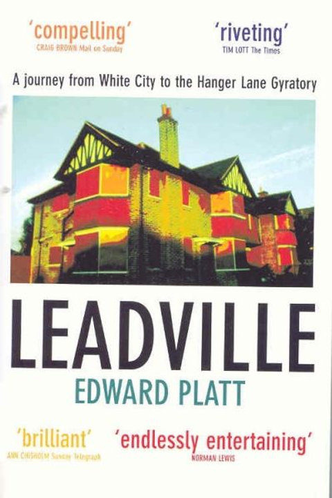 Leadville: A Biography of the A40
