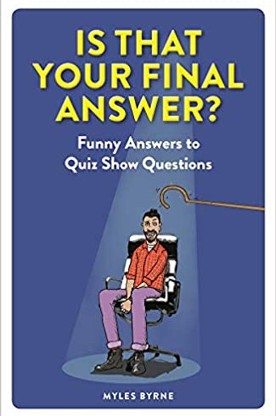 Is That Your Final Answer?: Funny Answers to Quiz Show Questions