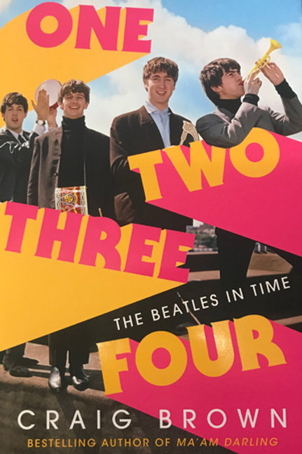 ONE, TWO, THREE, FOUR, THE BEATLES IN TIME by Craig Brown