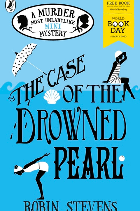 Case of the Drowned Pearl: A Murder Most Unladylike Mini-Mys: World Book Day 202