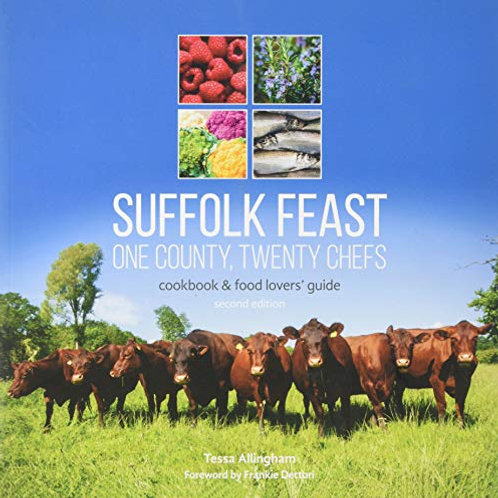 Suffolk Feast 2: One County, Twenty Chefs: Cookbook and Food Lovers' Guide
