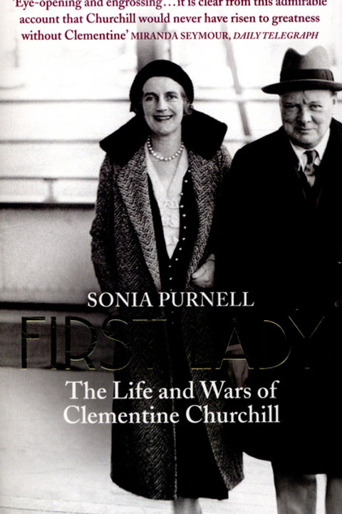 First Lady: The Life and Wars of Clementine Churchill