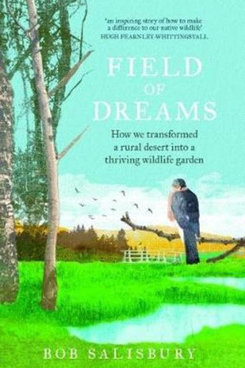 Field of Dreams: How we transformed a rural desert  into a thriving wildlife gar