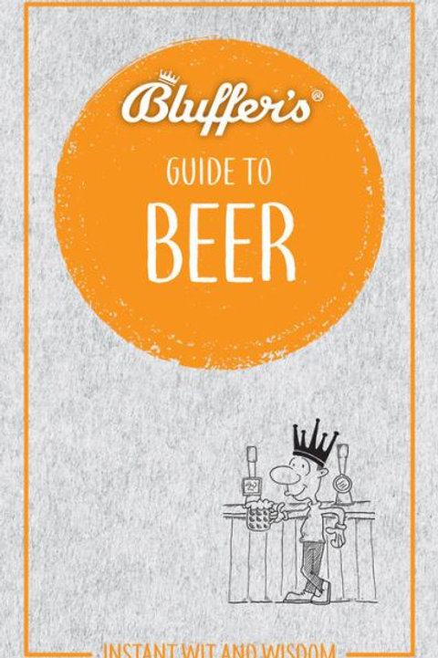 Bluffer's Guide to Beer: Instant wit and wisdom