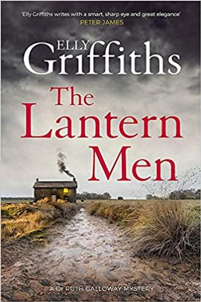 Lantern Men: Dr Ruth Galloway Mysteries 12