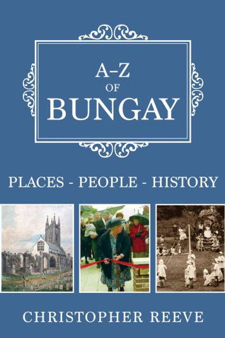 A-Z of Bungay: Places-People-History