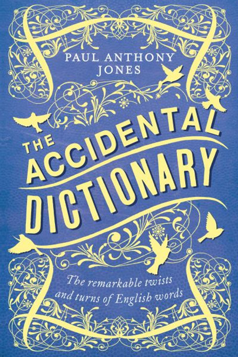 Accidental Dictionary: The Remarkable Twists and Turns of English Words