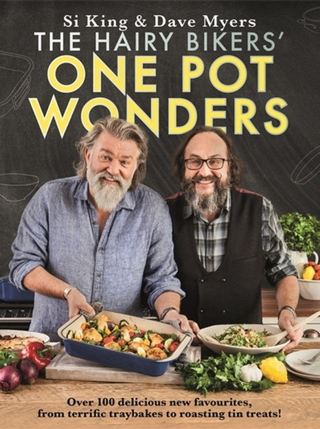 Hairy Bikers' One Pot Wonders: Over 100 delicious new favourites, from terrific