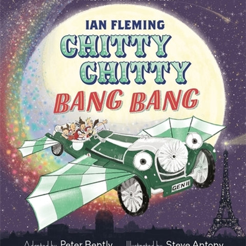Chitty Chitty Bang Bang: An illustrated children's classic
