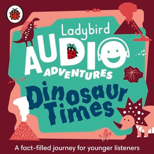 Dinosaur Times: Ladybird Audio Adventures