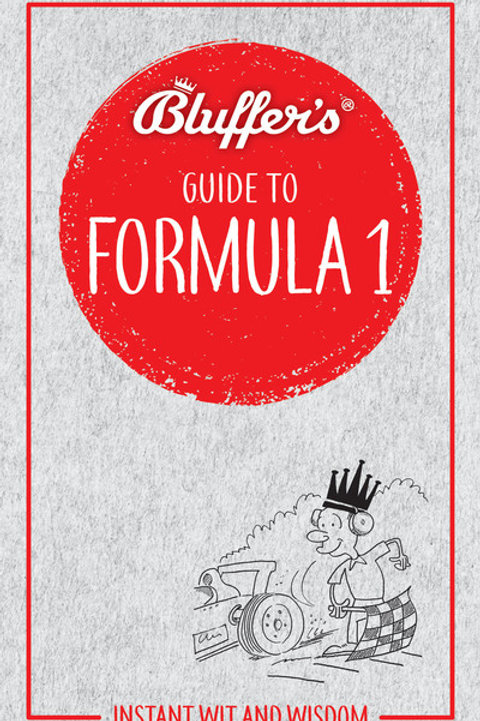 Bluffer's Guide to Formula 1: Instant wit and wisdom