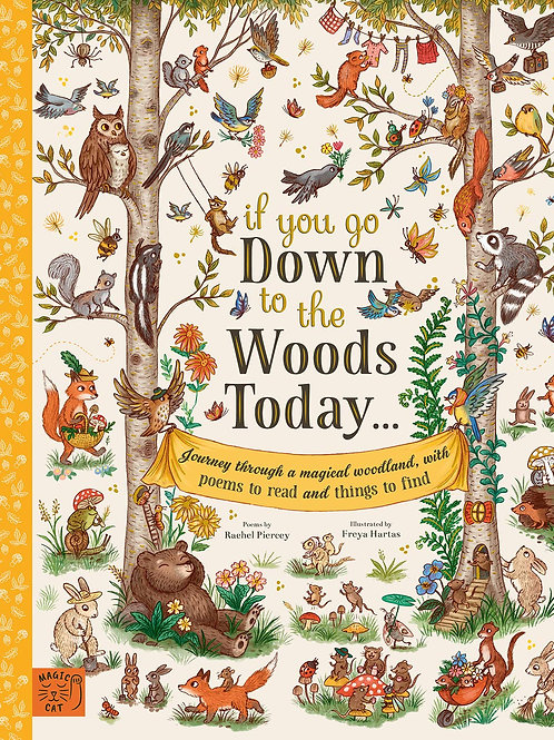 If You Go Down to the Woods Today...: Journey through a magical woodland, with p