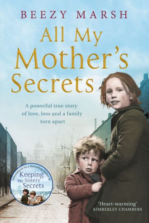 All My Mother's Secrets: A Powerful True Story of Love, Loss and a Family Torn A