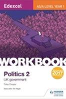 Edexcel AS/A-level Politics Workbook 2: UK Government