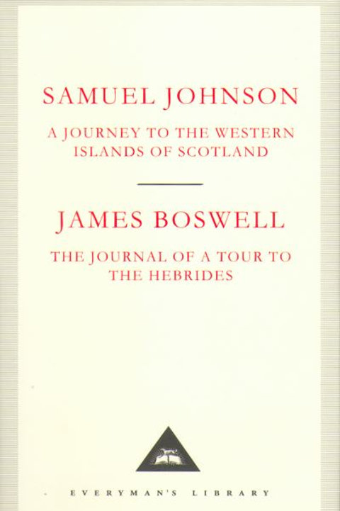 A Journey to the Western Islands of Scotland & The Journal of a Tour to the Hebr