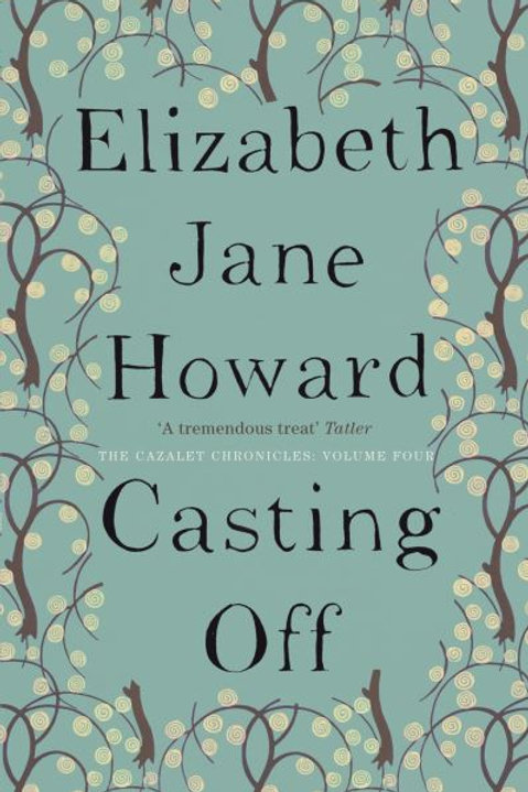 Cazalet Chronicles 4 Casting Off