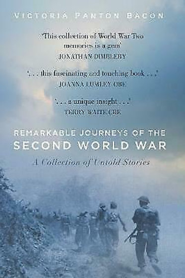 Remarkable Journeys of the Second World War: A Collection of Untold Stories