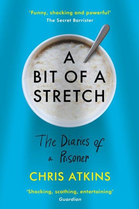 Bit of a Stretch: The Diaries of a Prisoner
