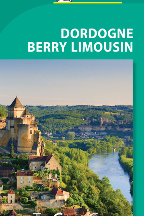Dordogne-Berry-Limousin - Michelin Green Guide: The Green Guide