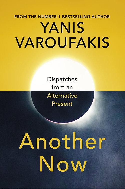 Another Now: Dispatches from an Alternative Present