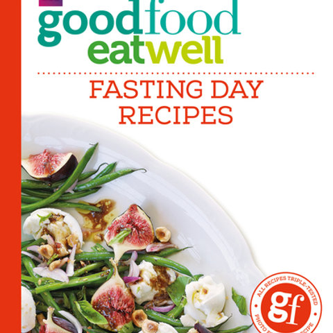 Good Food Eat Well Fasting Day Recipes