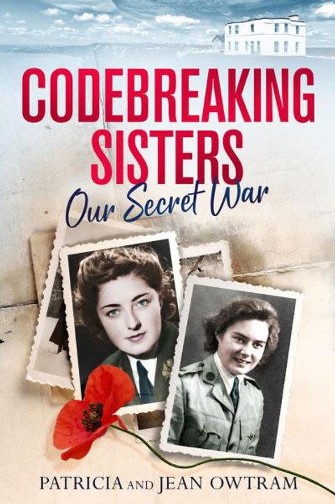 Codebreaking Sisters: Our Secret War