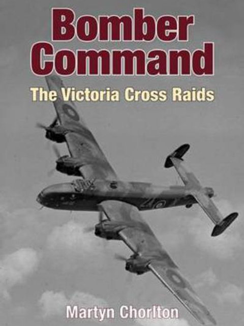 Bomber Command the Victoria Cross Raids