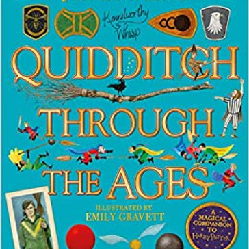 Quidditch Through the Ages - Illustrated Edition: A magical companion to the Har