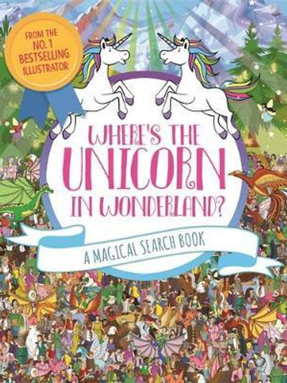 Where's the Unicorn in Wonderland?: A Magical Search Book