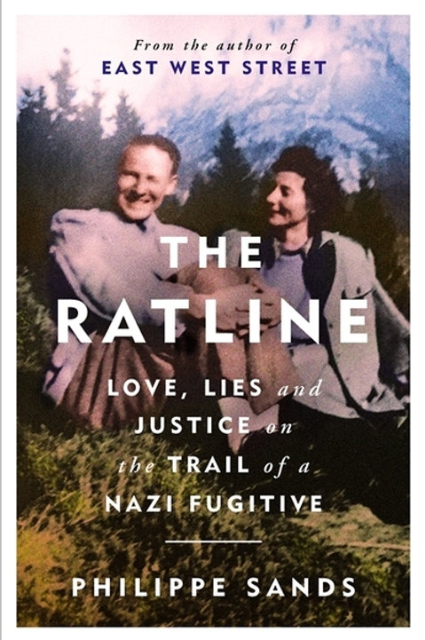 Ratline: Love, Lies and Justice on the Trail of a Nazi Fugitive