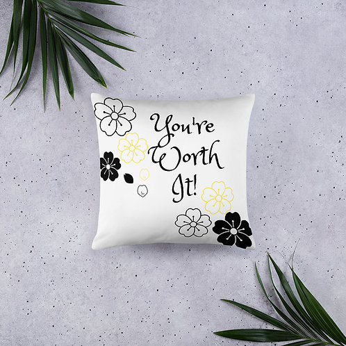 You're Worth It Pillow