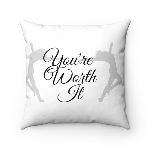 You're Worth it Square Pillow Case