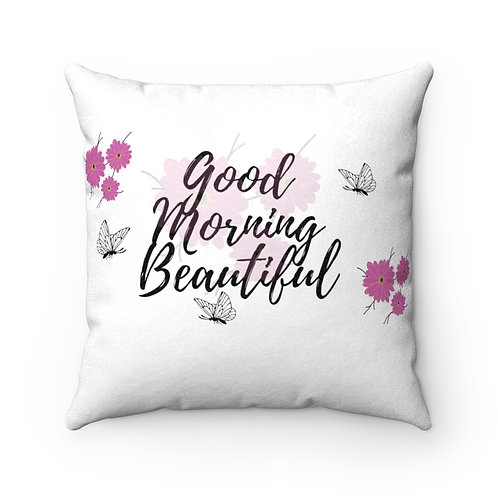Good Morning Beautiful Square Pillow Case