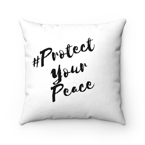 Protect Your Peace Square Pillow Case