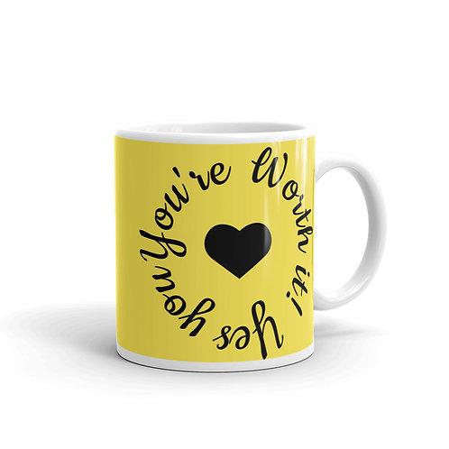 You're Worth It Mug