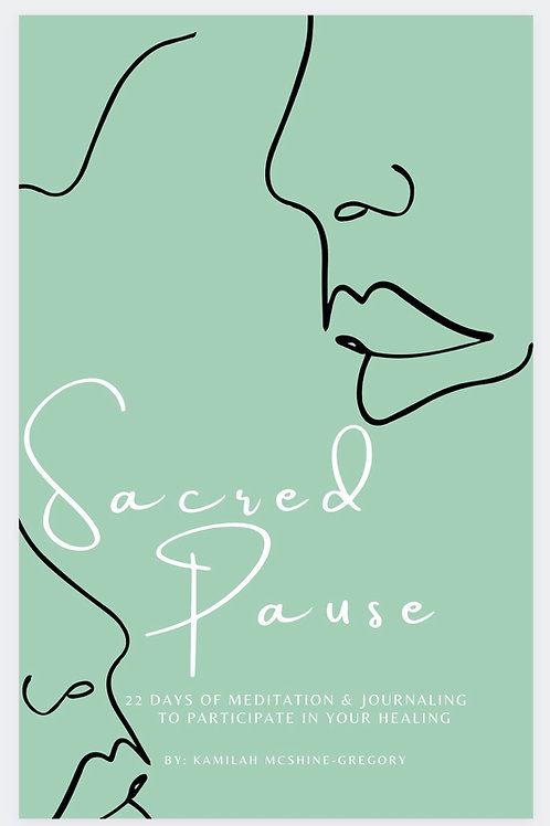 Sacred Pause: 22 Day Meditation + Journal Guide Ebook