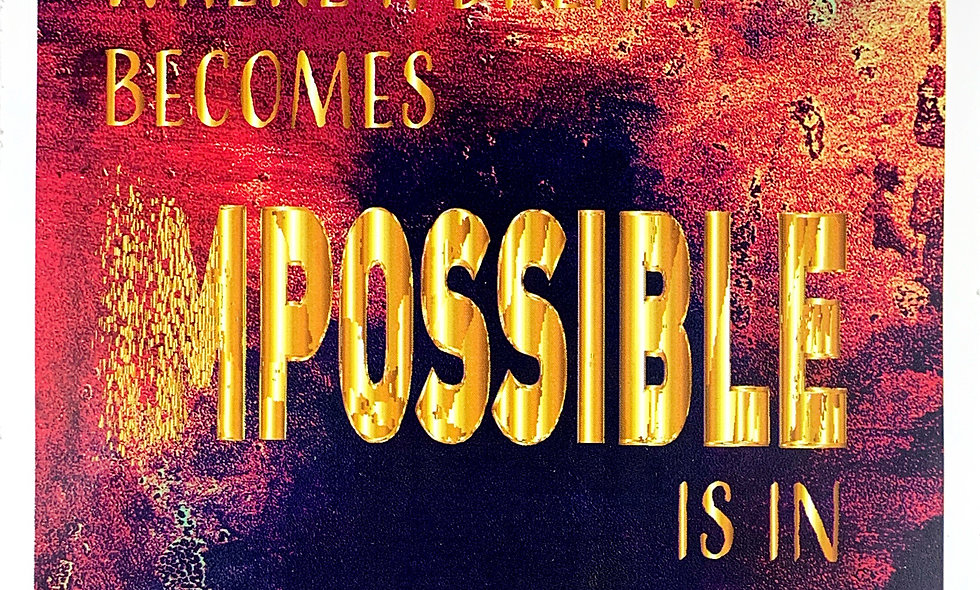 Where Impossible Becomes Possible