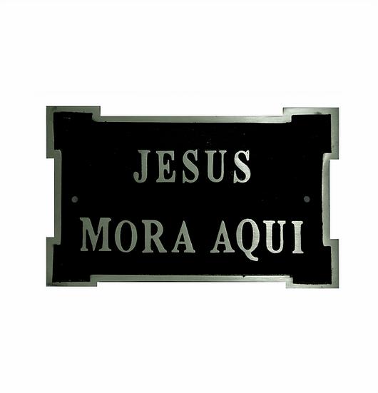 Placa de alumínio Jesus Mora aqui