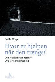 Forside bok Emilie Kinge - Hvor er hjelpen når den trengs?